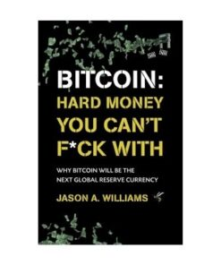 Bitcoin: Hard money you can't fuck with