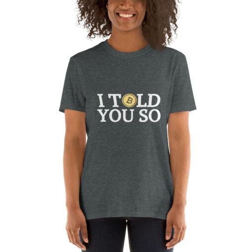 I told you so Bitcoin T-Shirt