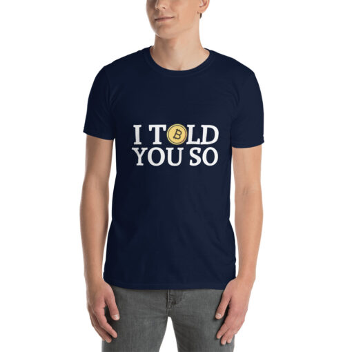 I told you so Bitcoin T-Shirt